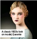 ??  ?? A classic 1920s look on model, Queenie