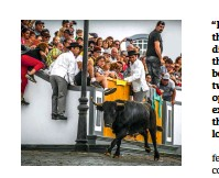 ??  ?? Main: bluewater Atlantic cruising between the islands of the Azores. Above: bull running on the island of Terceira