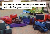 ??  ?? Just some of the painted planters built and sold for good causes