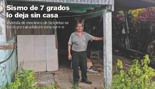 """?? PATRICIA RECIO ?? El temblor de 7 grados de las 3:15 p. m. no pasó de un susto, pero para Roy Arias Durán, de 59 años, vecino de Laurel, Corredores de Puntarenas, se convirtió en congoja. """"La casa había aguantado otros temblores, pero ya este sí no aguantó"""", dijo a 'La Nación'."""