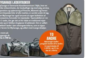 ??  ?? Mygarage's taskeprogram består af to andre: En sportstaske til 1.999 kr. og Pc-taske til 1.499 kr.