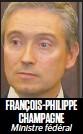 ??  ?? FRANÇOIS-PHILIPPE CHAMPAGNE Ministre fédéral