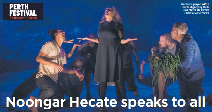 ?? Picture: Dana Weeks ?? Hecate is played with a noble dignity by Della Rae Morrison, centre.