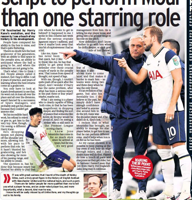 ??  ?? MAKING THEIR POINT Tottenham Jose manager Mourinho has got Harry Kane firing on all cylinders