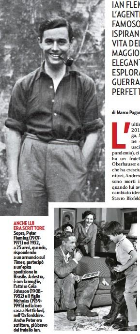??  ?? ANCHE LUI ERA SCRITTORE Sopra, Peter Fleming (19071971) nel 1932, a 25 anni, quando, rispondendo a un annuncio sul Times, partecipò a un'epica spedizione in Brasile. A destra, è con la moglie, l'attrice Celia Johnson (19081982) e il figlio Nicholas (19391995) nella loro casa a Nettlebed, nell'Oxfordshire. Anche Peter era scrittore, più bravo del fratello Ian.