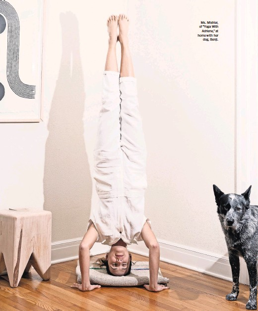 "?? ELI DURST FOR THE NEW YORK TIMES ?? Ms. Mishler, of ""Yoga With Adriene,"" at home with her dog, Benji."