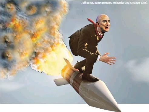 ?? ?? Jeff Bezos, Raketenmann, Milliardär und Amazon-Chef.