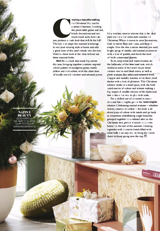 ??  ?? NATIVE BEAUTY ADD SPRIGS OF WATTLE AND GUM TO YOUR ARRANGEMENTS