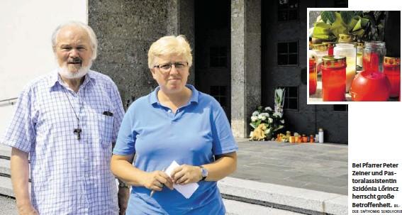 ?? BILDER: SN/THOMAS SENDLHOFER ?? Bei Pfarrer Peter Zeiner und Pastoralassistentin Szidónia Lőrincz herrscht große Betroffenheit.