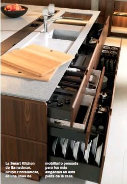 ??  ?? La Smart Kitchen de Gamadecor, Grupo Porcelanosa, es una línea de mobiliario pensada para los más exigentes en esta pieza de la casa.