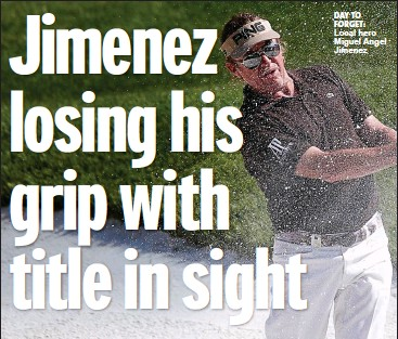 ??  ?? DAY TO FORGET: Local hero Miguel Angel Jimenez