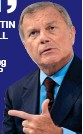 ??  ?? I can­not see that in­vestors will want to take a risk on the UK when un­cer­tainty has in­creased Sir MARTIN SOR­RELL (right) Boss of ad­ver­tis­ing gi­ant WPP