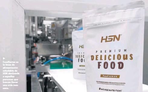 ??  ?? ► FoodSeries es la línea de alimentación saludable de HSN destinada a aquellas personas que buscan llevar una vida más sana.