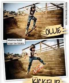 ??  ?? Madina Nabil visar tre tricks.