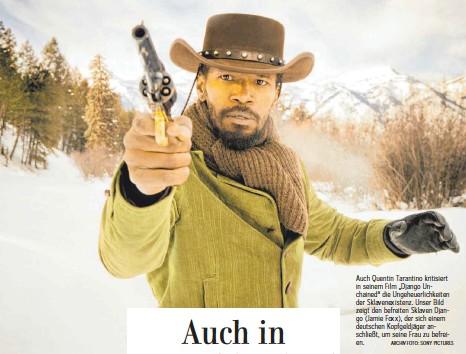 """?? ARCHIVFOTO: SONY PICTURES ?? Auch Quentin Tarantino kritisiert in seinem Film """"Django Unchained""""die Ungeheuerlichkeiten der Sklavenexistenz. Unser Bild zeigt den befreiten Sklaven Django (Jamie Foxx), der sich einem deutschen Kopfgeldjäger anschließt, um seine Frau zu befreien."""