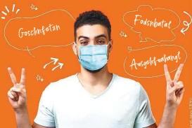 ??  ?? Goschnfetzn, Ausgehfuahangl, Anschobaschiazn: echt wienerische Ausdrücke für den Mund-Nasen-Schutz.