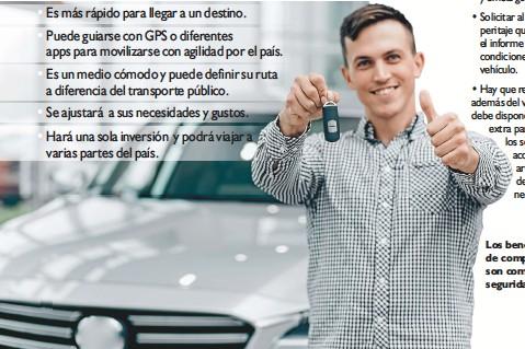 ??  ?? Los beneficios de comprar automóvil son comodidad, seguridad, entre otras.