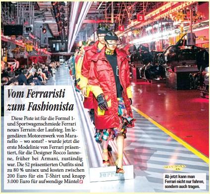 ??  ?? Ab jetzt kann man Ferrari nicht nur fahren, sondern auch tragen.