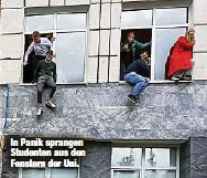 ?? ?? In Panik sprangen Studenten aus den Fenstern der Uni.