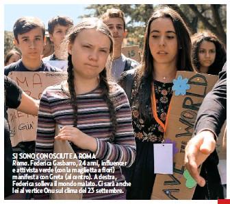 ??  ?? SI SONO CONOSCIUTE A ROMA Roma. Federica Gasbarro, 24 anni, influencer e attivista verde (con la maglietta a fiori) manifesta con Greta (al centro). A destra, Federica solleva il mondo malato. Ci sarà anche lei al vertice Onu sul clima del 23 settembre.