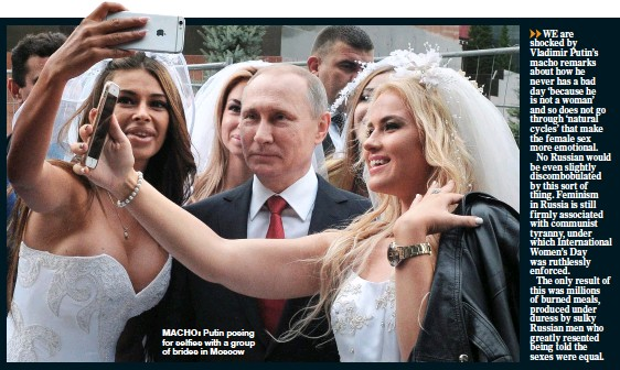 ??  ?? macho: Putin posing for selfies with a group of brides in Moscow