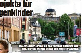 ??  ?? Die Zwickauer Straße mit den früheren Wanderer-Werken. Hier soll es bald bunter und lebhafter zugehen.
