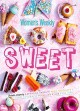 ??  ?? Find these treats in The Australian Women's Weekly Sweet, RRP $49.99, available from November 1 from selected book stores.