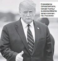 ?? Foto: Archivo ?? El presidente norteamericano, Donald Trump, y su esposa Melania tienen coronavirus. /