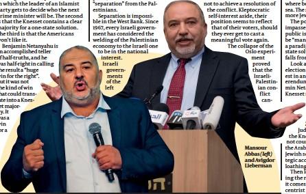 ??  ?? Mansour Abbas (left) and Avigdor Lieberman