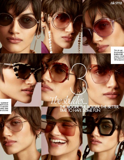 ??  ?? The statement PREPARE TO MAKE A BIG ONE WITH OTT SHAPES, SIZES AND COLOURS Two in one SUNGLASSES + EMBELLISHED CHAIN = YOUR FAST TRACK TO 197Os GLAMOUR TOP, L–R 1. Sunglasses, £299, JIMMY CHOO at SAFILO. Top, £67, HOUSE OF SUNNY. 2. Sunglasses, £370, CHLOÉ. Dress, £595, KATE SPADE NEW YORK. Gold earrings, £1,075, TIFFANY & CO. 3. Sunglasses, £125, KATE SPADE NEW YORK at SAFILO. MIDDLE, L–R 4. Sunglasses, £365, GUCCI. 5. Sunglasses, £275, SALVATORE FERRAGAMO. Earrings, as before. 6. Sunglasses, £159, LONGCHAMP. BOTTOM, L–R 7. Sunglasses, £154, RAYBAN. Jacket, £3,350, LOUIS VUITTON. Earrings, as before. 8. Sunglasses, £300, FENDI. Top, £67, HOUSE OF SUNNY. 9. Sunglasses, £320, GUCCI. Jacket, £3,350, LOUIS VUITTON