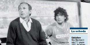 ??  ?? Ricordi Marchesi con Maradona (sopra) e Platini ai tempi di Napoli e Juve