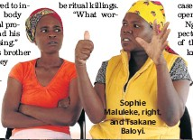 ??  ?? So­phie Maluleke, right, and Tsakane Baloyi.