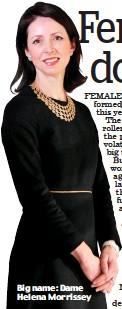??  ?? Big name: Dame Helena Morrissey