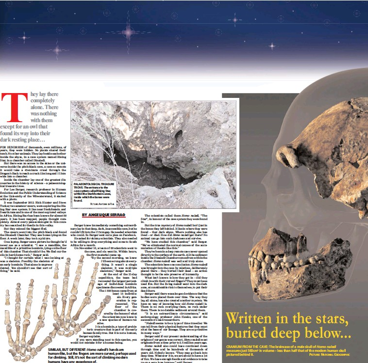 ?? PICTURE: ANTOINE DE RAS ?? PALAEONTOLOGICAL TREASURE TROVE: The entrance to the cave system called Rising Star, within the Sterkfontein caves, inside which the bones were found. SIMILAR, BUT DIFFERENT: Homo naledi's hands are human-like, but the fingers are more curved, perhaps...