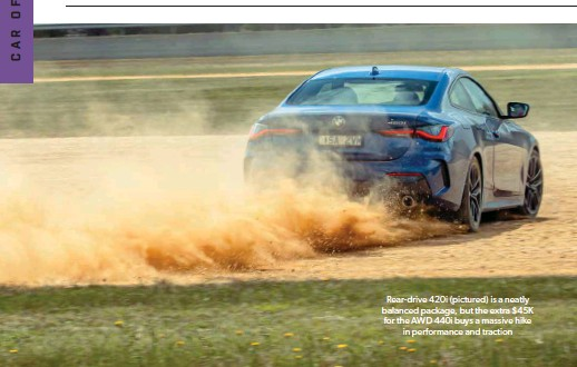 ??  ?? Rear-drive 420i (pictured) is a neatly balanced package, but the extra $45K for the AWD 440i buys a massive hike in performance and traction Variants tested 420i Coupe, M440i xDrive Coupe As-tested prices $81,060, $122,000 Warranty 3-year unlimited km