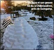 ??  ?? Un igloo et son gwenn ha du, à Châtelaudren, près de Guingamp.