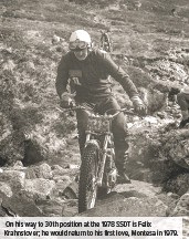 ??  ?? On his way to 30th position at the 1978 SSDT is Felix Krahnstover; he would return to his first love, Montesa in 1979.