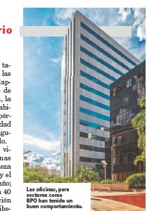??  ?? Las oficinas, para sectores como BPO han tenido un buen comportamiento.