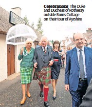 ??  ?? Celebrations The Duke and Duchess of Rothesay outside Burns Cottage on their tour of Ayrshire
