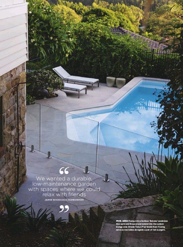 ??  ?? POOL AREA Paving in Eco Outdoor 'Bolzano' sandstone tiles surround the pool and extend into the sunken lounge area. Driade 'Tokyo-Pop' stools from YLiving serve as low tables alongside a pair of Tait loungers.
