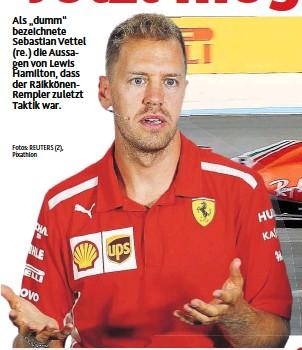 """?? Fotos: REUTERS ( 2), Pixathlon ?? Als """" dumm""""bezeichnete Sebastian Vettel ( re.) die Aussagen von Lewis Hamilton, dass der RäikkönenRempler zuletzt Taktik war."""