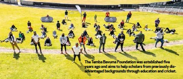 ??  ?? The Temba Bavuma Foundation was established five years ago and aims to help scholars from previously disadvantaged backgrounds through education and cricket.