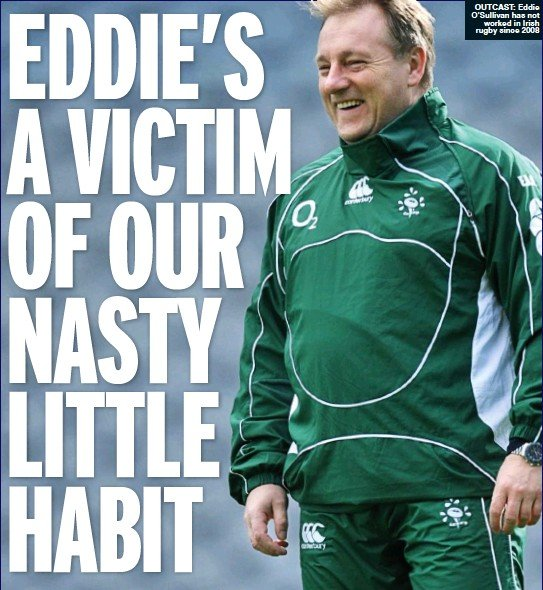 ??  ?? OUTCAST: Eddie O'Sullivan has not worked in Irish rugby since 2008