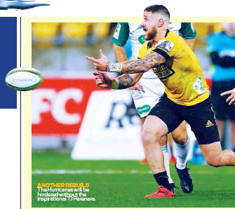 ??  ?? ANOTHER REBUILD The Hurricanes will be hindered without the inspirational TJ Perenara.