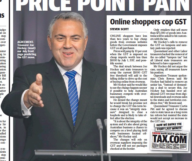 ??  ?? AGREEMENT: Treasurer Joe Hockey; (inset) our July front page predicting the GST move.