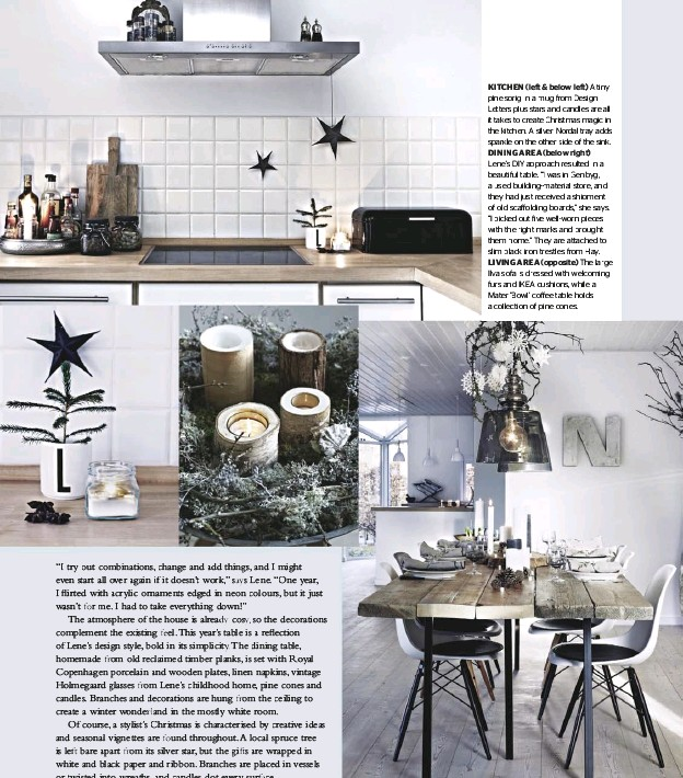 ??  ?? KITCHEN (left & below left) A tiny pine sprig in a mug from Design Letters plus stars and candles are all it takes to create Christmas magic in the kitchen. A silver Nordal tray adds sparkle on the other side of the sink. DINING AREA (below right)...