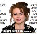 ??  ?? PIPER'S DREAM Helena