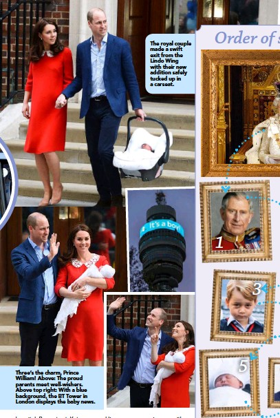 ??  ?? Three's the charm, Prince William! Above: The proud parents meet well-wishers. Above top right: With a blue background, the BT Tower in London displays the baby news. The royal couple made a swift exit from the Lindo Wing with their new addition safely...