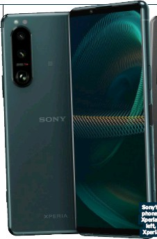 ??  ?? Sony's new phones the Xperia 5 III, left, and Xperia 1 III