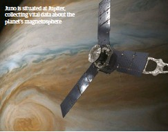 ??  ?? Juno is situated at Jupiter, collecting vital data about the planet's magnetosphere